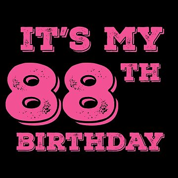It Is My 88th Birthday by with-care