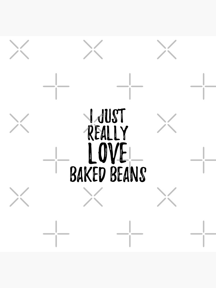 Baked Beans Lover Gift Food Addict I Just Really Love Baked Beans de FunnyGiftIdeas