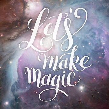 Let's Make Magic Quote elegant cursive letter purple violet and brown Orion nebula space photo quote HD High Quality Online Store by iresist