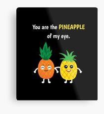 Pineapple Shirt You Are The Pineapple Of My Eye Gift Tee Metallbild