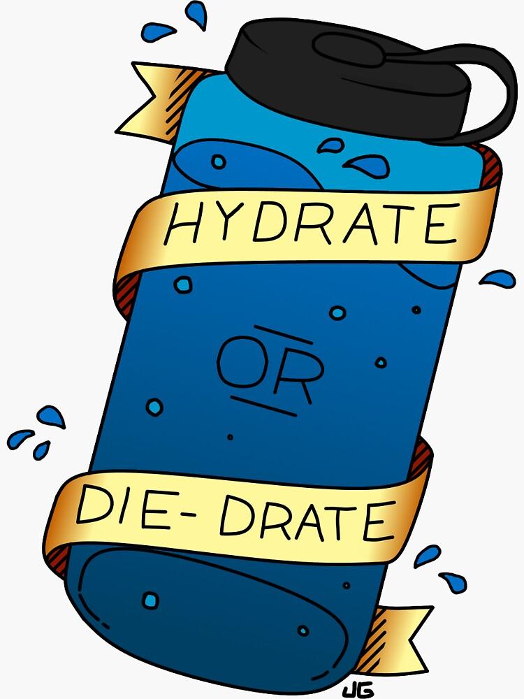 Hydrate or Die-Drate by Jackapedia