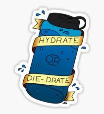 Hydratisieren oder Sterben Sticker