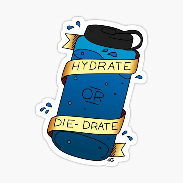 Hydrat oder Die-Drate Sticker