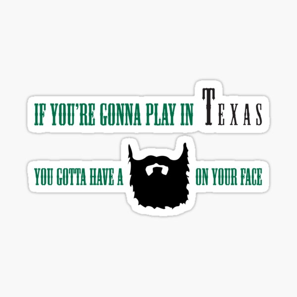 If You're Gonna Play In Texas Sticker