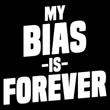 My Bias Is Forever K-Pop T-Shirt Korean Music Boy Band Fan by 14thFloor