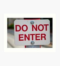 Do Not Enter Art Print