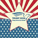 Trump 2020 Keep America Great - Star Spangled Banner by CentipedeNation