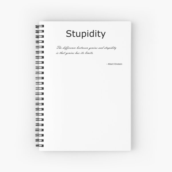 Stupidity Spiral Notebook