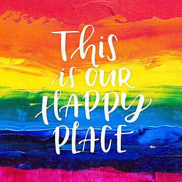 This is our happy place fun quote with rainbow paint texture quote HD High Quality Online Store by iresist