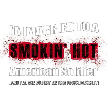 Married Smokin' Hot American Soldier Funny by GabiBlaze