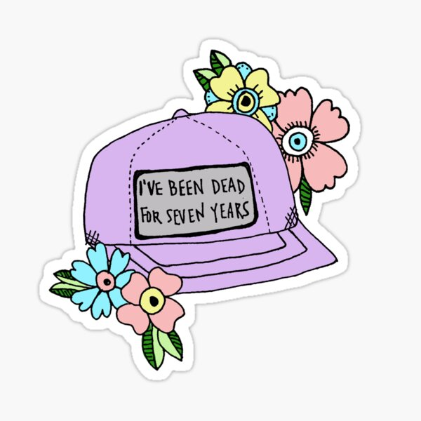 ive been dead for 7 years Sticker