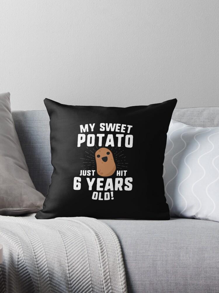 My Sweet Potato Just Hit 6 Years Old T Shirt Birthday Mom