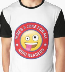 You'll get this Joke if you're a mind reader... Graphic T-Shirt