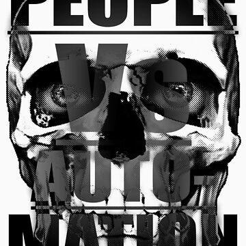 People Vs Automation Grey 2 by Pavatron