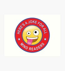 You'll get this Joke if you're a mind reader... Art Print
