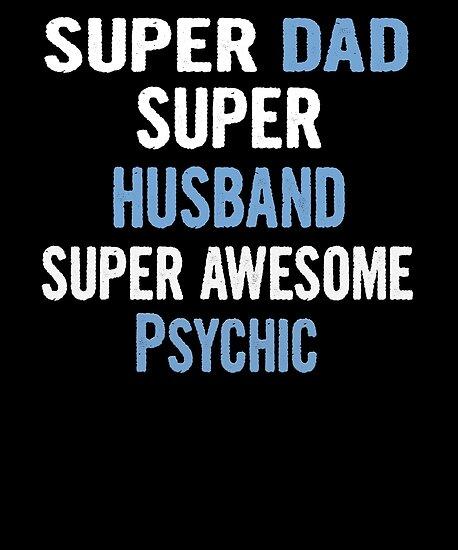 Super Dad, Super Husband, Super Awesome Psychic von divawaddle