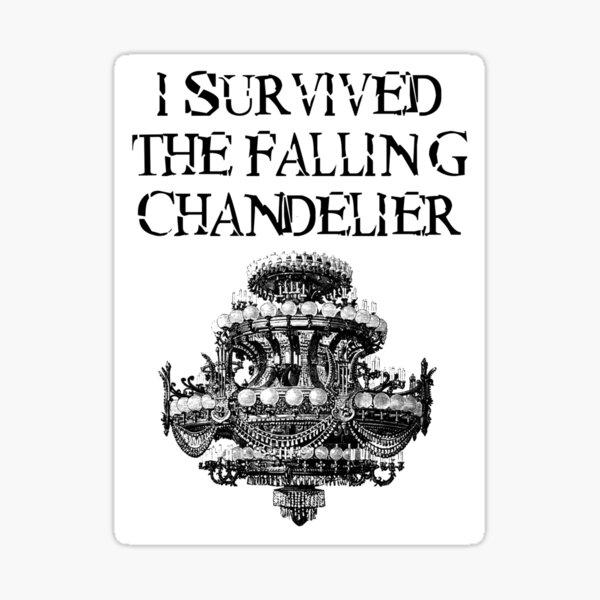 I Survived the Falling Chandelier Sticker
