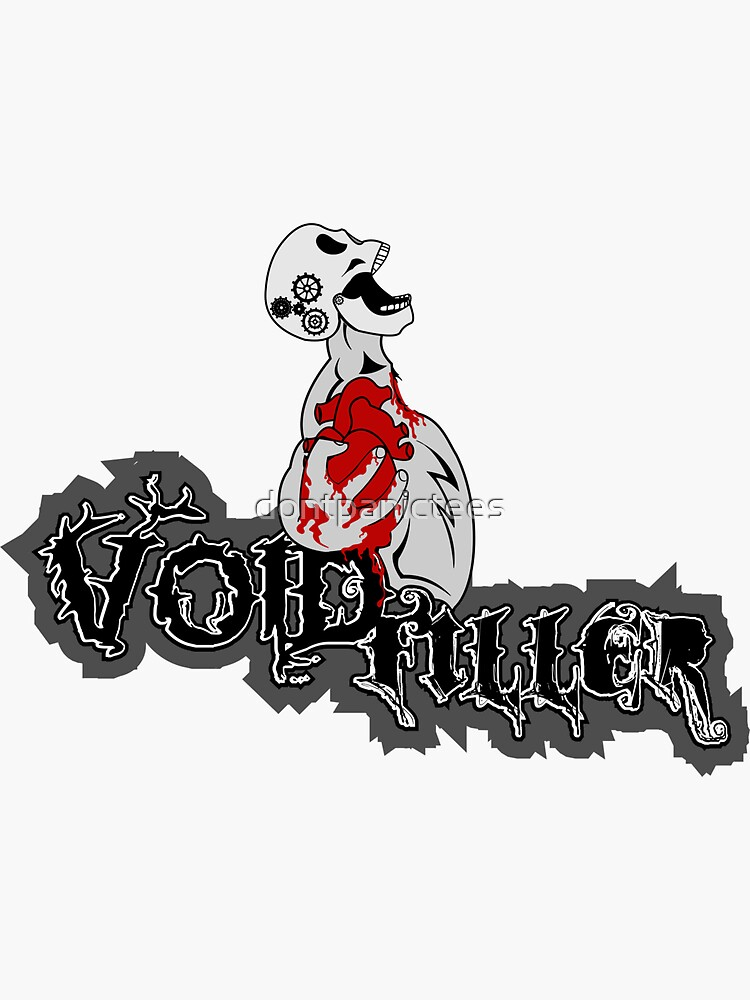 Void Filller by dontpanictees