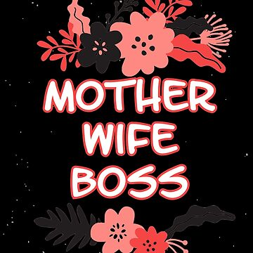 Mother Mama Wife Boss by Daniel0603