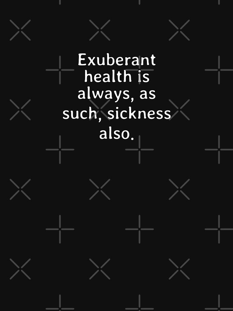 Exuberant health is always as such sickness also de dkelemen