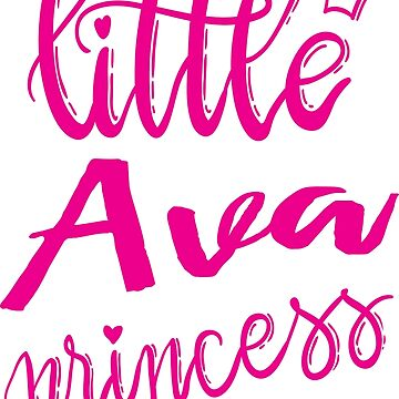 Little Ava Princess  My Name is Ava!  by ProjectX23