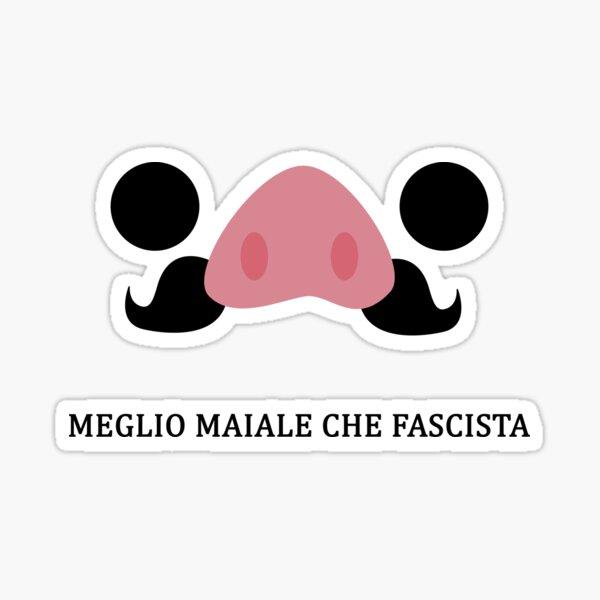 Meglio maiale che fascista Sticker