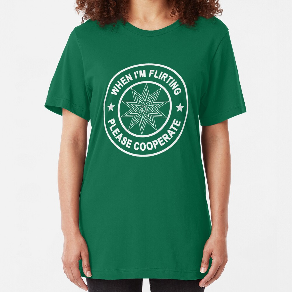 When I'm Flirting, Please Cooperate... Slim Fit T-Shirt