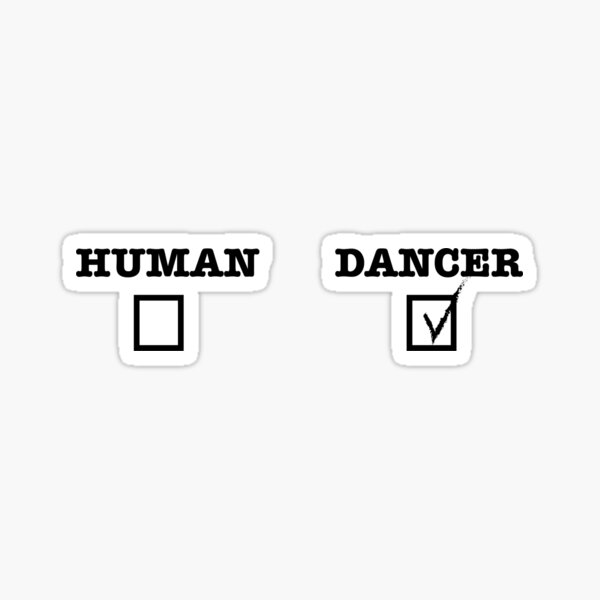 Human or Dancer Sticker
