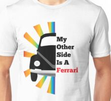 My Other Side Is a Ferrari Unisex T-Shirt