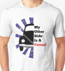 My Other Side Is a Ferarri T-Shirt