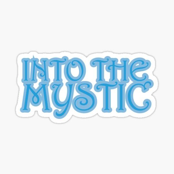 Into The Mystic Sticker