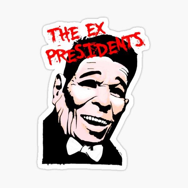The Ex Presidents  Sticker