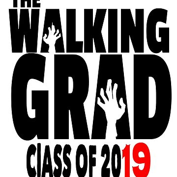 The Walking Grad | Graduation Class Of 2019 by PureCreations