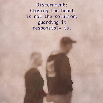 Discernment: On learning to love again by KnutsonKr8tions