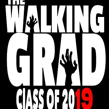 The Walking Grad | Graduation Class Of 2019 | Dark Background by PureCreations