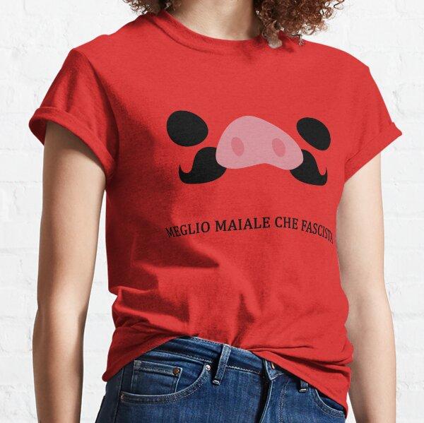 Meglio maiale che fascista Classic T-Shirt