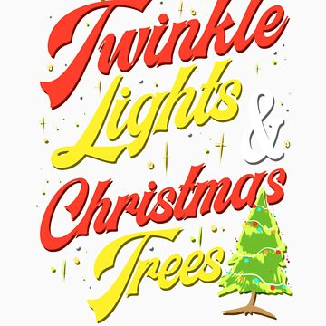 Twinkle Lights & Christmas Trees T Shirt by orangepieces