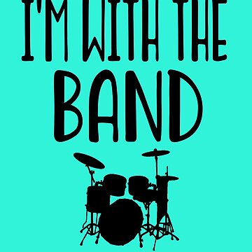 I'm With The Band- Marching Band T Shirt by greatshirts