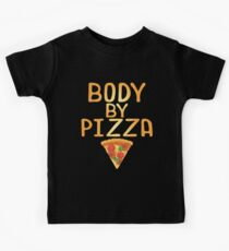 Body By Pizza Funny Humor Pizza Lover Kids T-Shirt