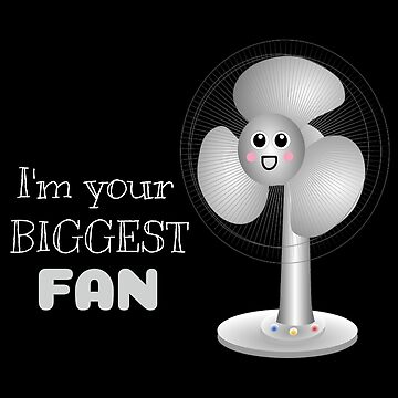 I'm Your Biggest Fan by DogBoo