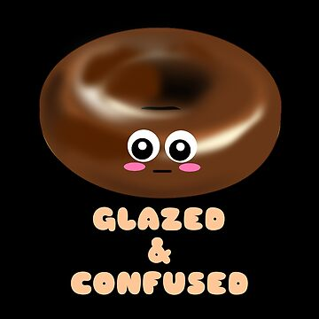 Glazed And Confused Cute Donut Pun by DogBoo