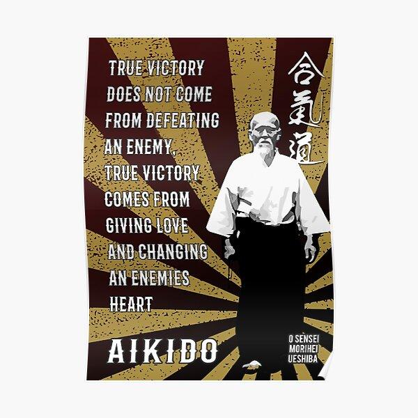 Aikido True Victory, O Sensei Morihei Ueshiba, Aikido Dojo  Poster