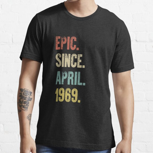 Retro Vintage 50th Birthday Epic Since April 1969 Essential T-Shirt