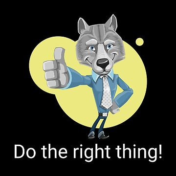 Do The Right Thing   Encouraging Words by DogBoo
