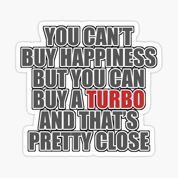 Happiness is Turbo Sticker