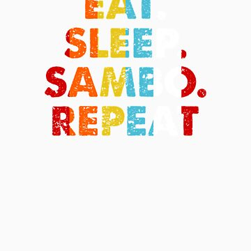 Retro Eat. Sleep. Sambo. Repeat. Vintage Martial Arts Saying Novelty Gift idea by orangepieces