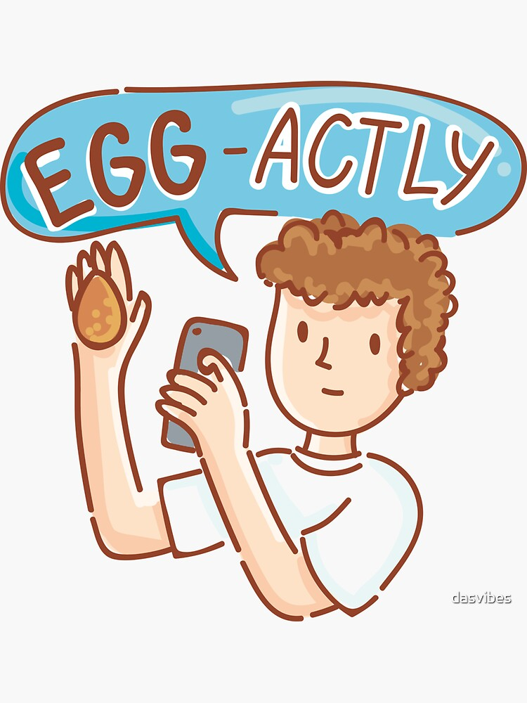 EggBoy's Egg-Actly ! by dasvibes