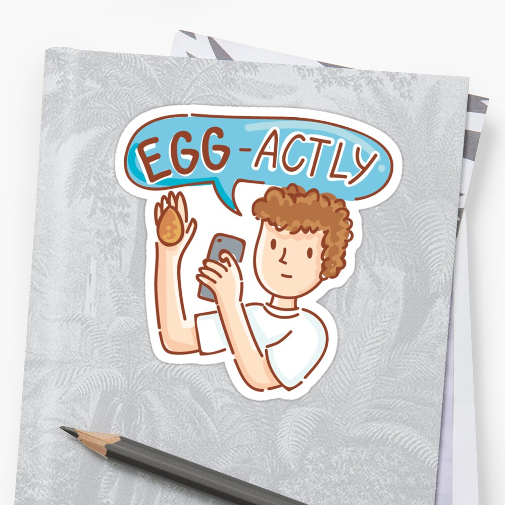 EggBoy's Egg-Actly ! Sticker