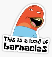 This is a load of barnacles Sticker