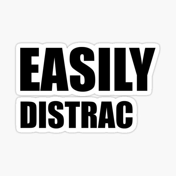 Easily Distracted Sticker